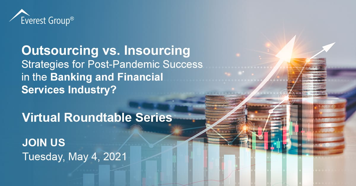 Outsourcing v Insourcing Banking Industry Virtual Roundtable